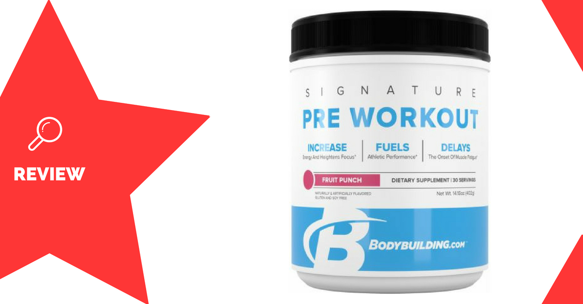 Bodybuilding dot com Signature Pre-Workout Review